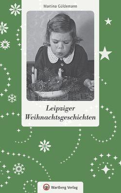 Leipziger Weihnachtsgeschichten von Güldemann,  Martina