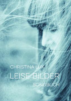 Leise Bilder von Lux,  Christina