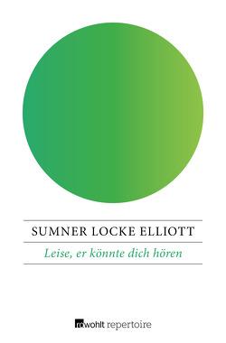 Leise, er könnte dich hören von Elliott,  Sumner Locke, Schoenfeld,  Eva