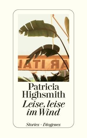 Leise, leise im Wind von Highsmith,  Patricia, Ingendaay,  Paul, Richter,  Werner