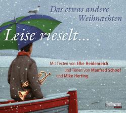 Leise rieselt … – Das etwas andere Weihnachten von Heidenreich,  Elke, Schoof,  Manfred