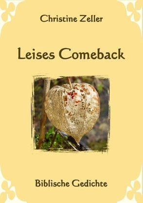 Leises Comeback – Biblische Gedichte von Zeller,  Christine