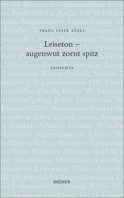 Leiseton von Züsli,  Franz Felix