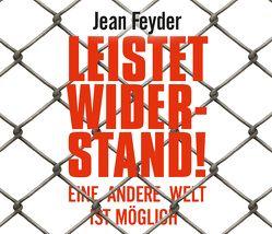 Leistet Widerstand! von Feyder,  Jean, Pappenberger,  Sebastian