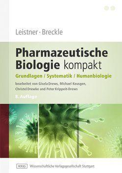 Leistner, Breckle – Pharmazeutische Biologie kompakt von Breckle,  Siegmar-W., Drewke,  Christel, Drews,  Gisela, Keusgen,  Michael, Krippeit-Drews,  Peter, Leistner,  Eckhard