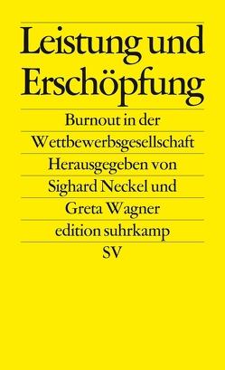 Leistung und Erschöpfung von Neckel,  Sighard, Wagner,  Greta