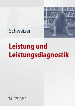 Leistung und Leistungsdiagnostik von Schweizer,  Karl