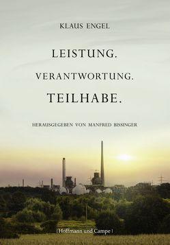 Leistung, Verantwortung, Teilhabe von Bissinger,  Manfred, Engel,  Klaus