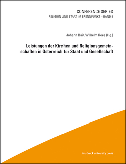 Leistungen der Kirchen und Religionsgemeinschaften in Österreich für Staat und Gesellschaft von Bair,  Johann, Rees,  Wilhelm
