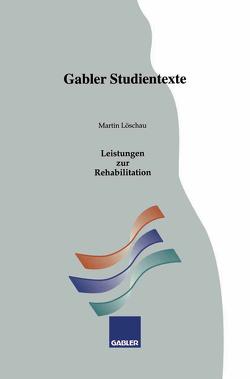 Leistungen zur Rehabilitation von Löschau,  Martin