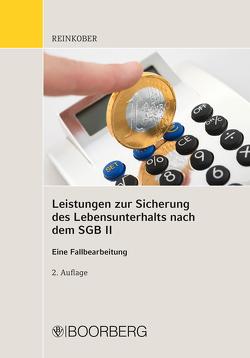 Leistungen zur Sicherung des Lebensunterhaltes nach dem SGB II von Reinkober,  Annett