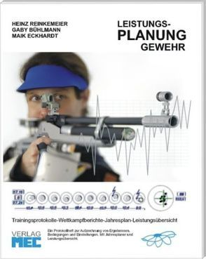 Leistungs-Planung Gewehr von Bühlmann,  Gaby, Eckhardt,  Maik, Reinkemeier,  Heinz