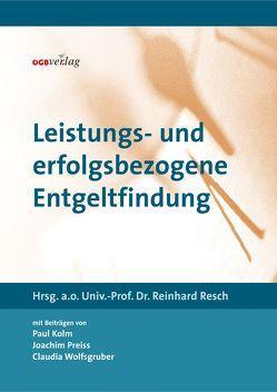Leistungs- und erfolgsbezogene Entgeltfindung von Kolm,  Paul, Preiss,  Joachim, Resch,  Reinhard, Wolfsgruber,  Claudia