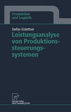 Leistungsanalyse von Produktionssteuerungssystemen von Gstettner,  Stefan