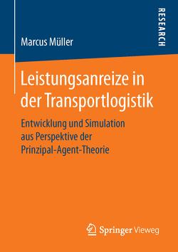 Leistungsanreize in der Transportlogistik von Müller,  Marcus