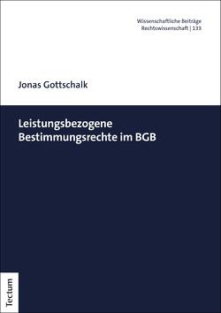 Leistungsbezogene Bestimmungsrechte im BGB von Gottschalk,  Jonas