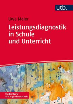 Leistungsdiagnostik in Schule und Unterricht von Maier,  Uwe