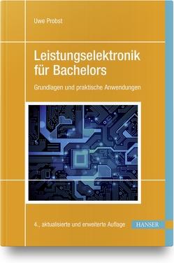Leistungselektronik für Bachelors von Probst,  Uwe