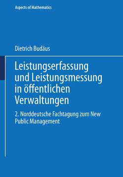 Leistungserfassung und Leistungsmessung in öffentlichen Verwaltungen von Budäus,  Dietrich