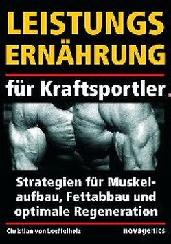 Leistungsernährung für Kraftsportler von Loeffelholz,  Christian von