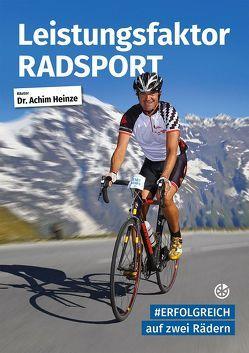 Leistungsfaktor Radsport von Heinze,  Achim, Neuer Sportverlag