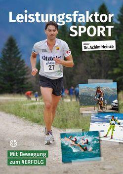 Leistungsfaktor Sport von Heinze,  Achim, Neuer Sportverlag