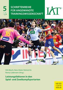 Leistungsfaktoren in den Spiel- und Zweikampfsportarten von Büsch,  Dirk, Heinisch,  Hans-Dieter, Lüdemann,  Ronny