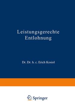 Leistungsgerechte Entlohnung von Kosiol,  Erich