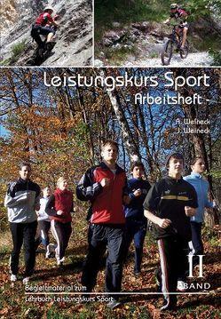 Leistungskurs Sport, Band II – Arbeitsheft von Weineck,  Anka, Weineck,  Jürgen