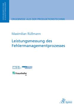 Leistungsmessung des Fehlermanagementprozesses von Rüßmann,  Maximilian