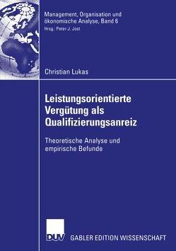 Leistungsorientierte Vergütung als Qualifizierungsanreiz von Luhmer,  Prof. Dr. Alfred, Lukas,  Christian