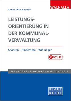 Leistungsorientierung in der Kommunalverwaltung von Tabatt-Hirschfeldt,  Andrea