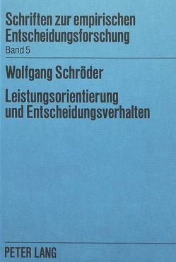 Leistungsorientierung und Entscheidungsverhalten von Schroeder,  Wolfgang