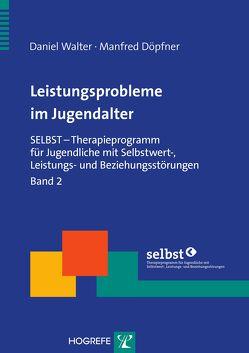 Leistungsprobleme im Jugendalter von Döpfner,  Manfred, Walter,  Daniel