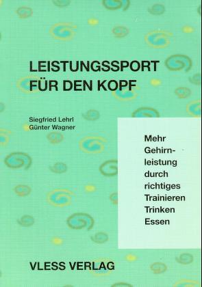 Leistungssport für den Kopf von Lehrl,  Siegfried, Wagner,  Günther