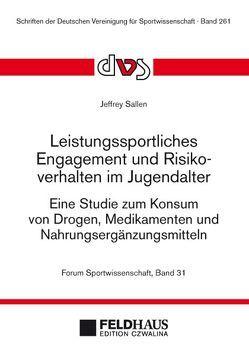 Leistungssportliches Engagement und Risikoverhalten im Jugendalter von Sallen,  Jeffrey