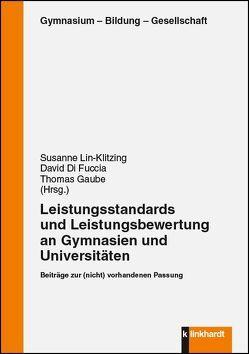 Leistungsstandards und Leistungebewertung an Gymnasien und Universitäten von Di Fuccia,  David, Gaube,  Thomas, Lin-Klitzing,  Susanne