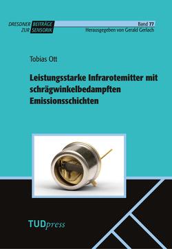 Leistungsstarke Infrarotemitter mit schrägwinkelbedampften Emissionsschichten von Ott,  Tobias