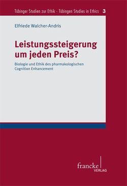 Leistungssteigerung um jeden Preis? von Walcher-Andris,  Elfriede