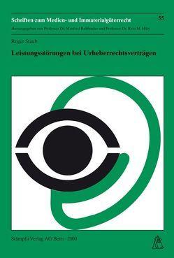 Leistungsstörungen bei Urheberrechtsverträgen von Staub,  Roger