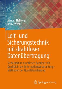 Leit- und Sicherungstechnik mit drahtloser Datenübertragung von Hellwig,  Marcus, Sypli,  Volker