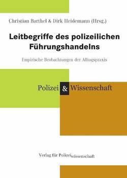 Leitbegriffe des polizeilichen Führungshandelns von Barthel,  Christian, Heidemann,  Dirk