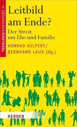 Leitbild am Ende? von Hilpert,  Konrad, Laux,  Bernhard