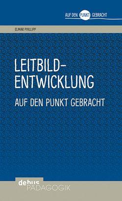 Leitbildentwicklung auf den Punkt gebracht von Philipp,  Elmar