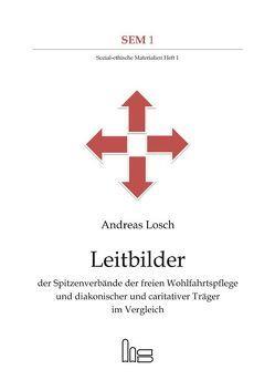 Leitbilder der Spitzenverbände der freien Wohlfahrtspflege und diakonischer und caritativer Träger im Vergleich von Lösch,  Andreas