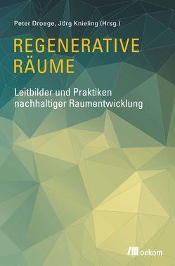 Regenerative Räume von Droege,  Peter, Knieling,  Jörg