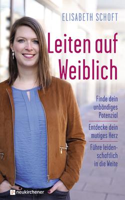 Leiten auf Weiblich von Schoft,  Elisabeth