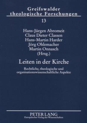 Leiten in der Kirche von Abromeit,  Hans-Jürgen, Classen,  Claus Dieter, Harder,  Hans Martin, Ohlemacher,  Jörg, Onnasch,  Martin