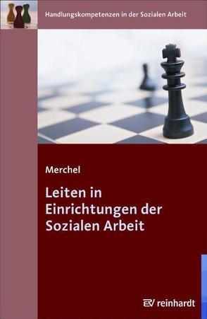 Leiten in Einrichtungen der Sozialen Arbeit von Merchel,  Joachim