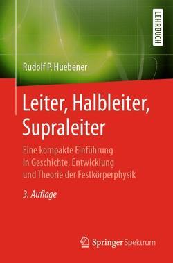 Leiter, Halbleiter, Supraleiter von Huebener,  Rudolf P.